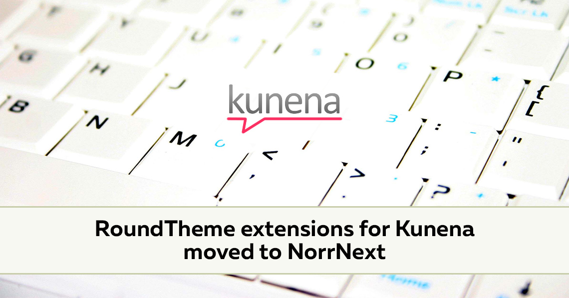 RoundTheme extensions for Kunena moved to NorrNext