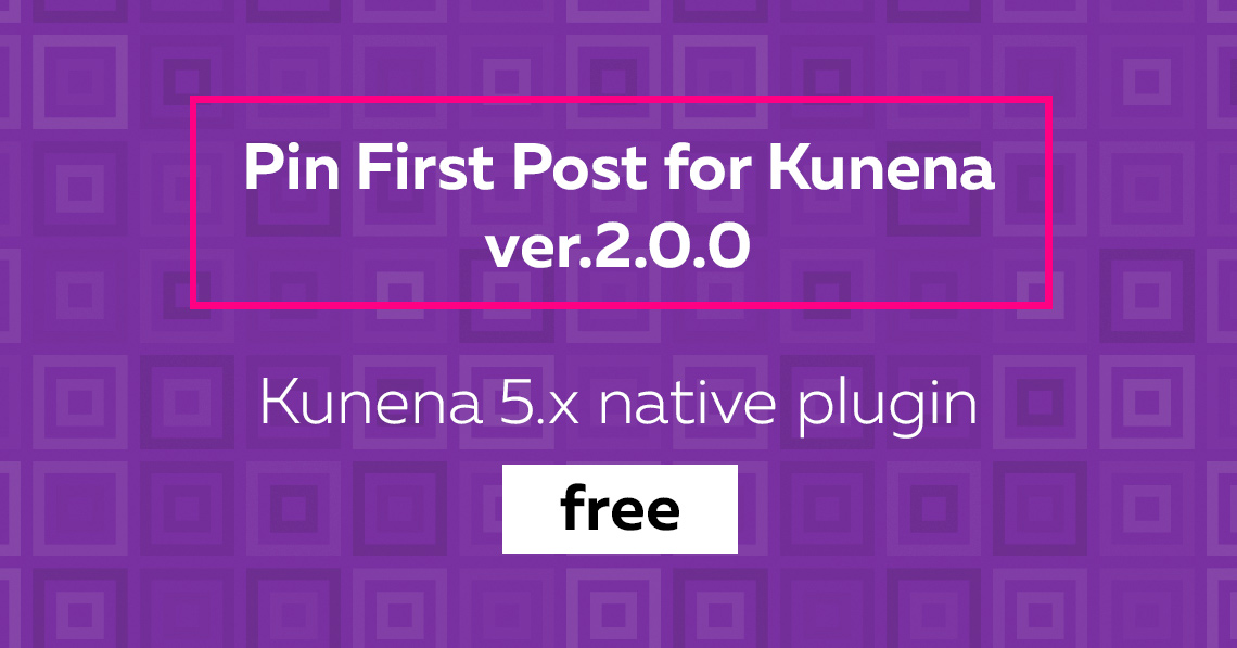 Pin First Post ver. 2.0.0: compatible to Kunena 5 and free now