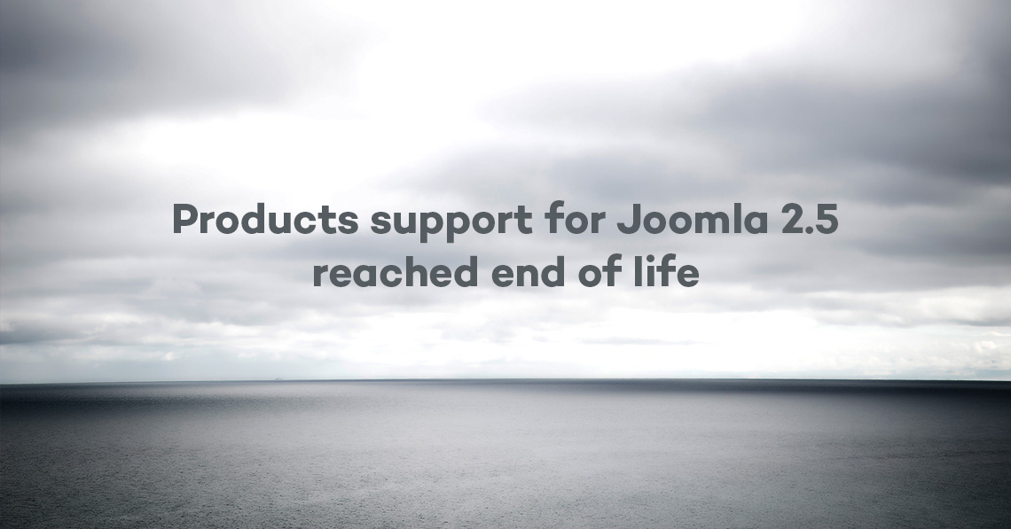 Products support for Joomla 2.5 reached end of life