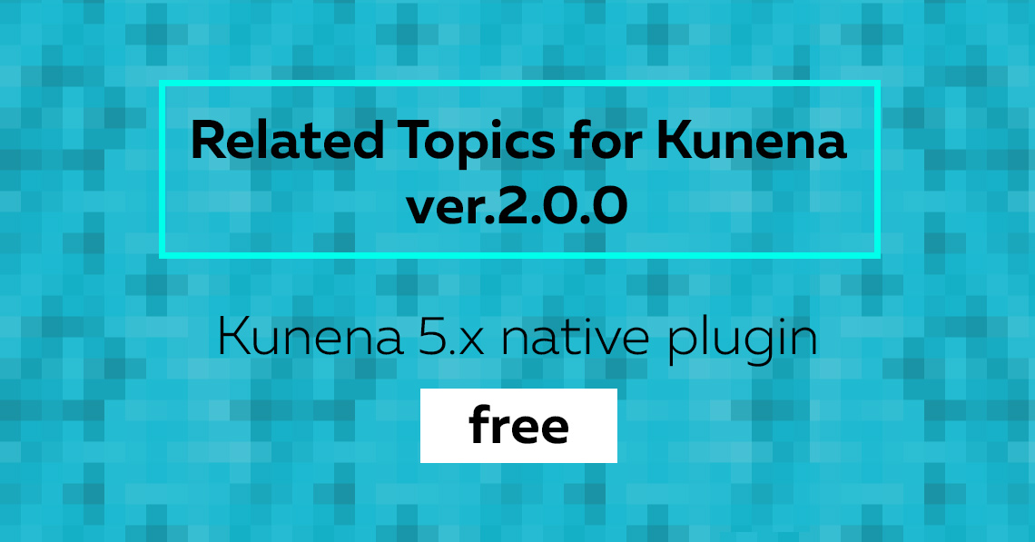 Related Topics for Kunena ver. 2.0.0: Kunena 5 compatible and free