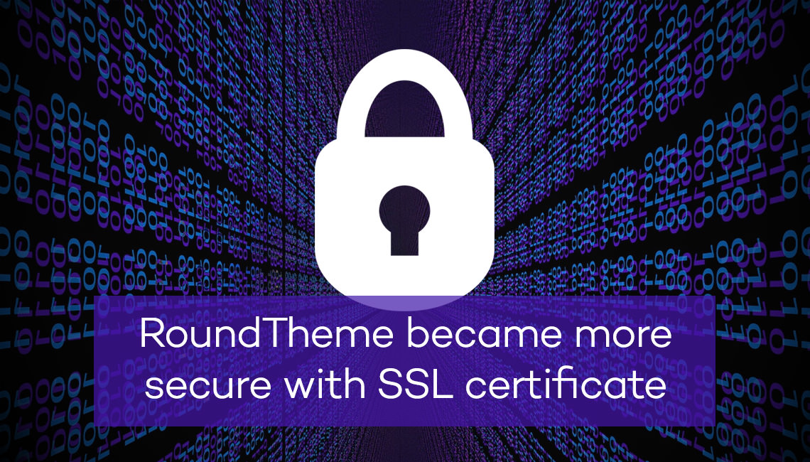 RoundTheme became more secure with SSL certificate