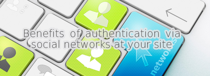 Benefits of authentication via social networks at your site